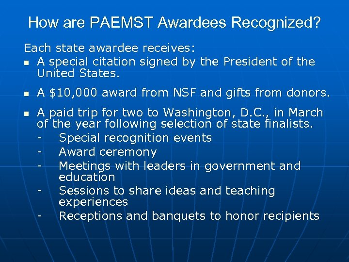 How are PAEMST Awardees Recognized? Each state awardee receives: n A special citation signed