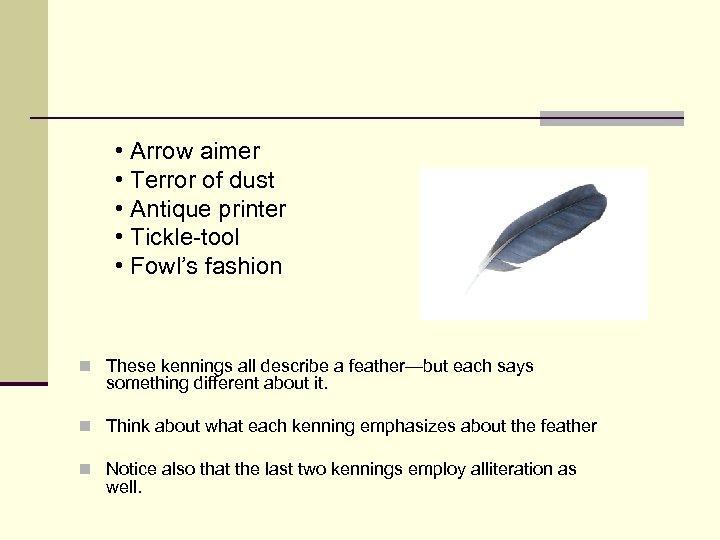 • Arrow aimer • Terror of dust • Antique printer • Tickle-tool •