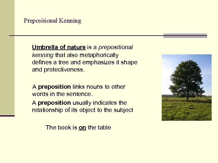 Prepositional Kenning Umbrella of nature is a prepositional kenning that also metaphorically defines a