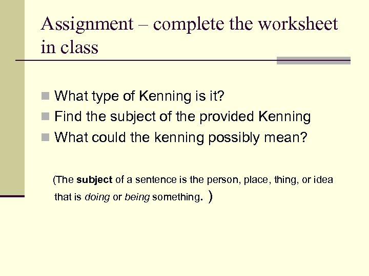 Assignment – complete the worksheet in class n What type of Kenning is it?