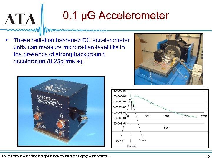 0. 1 μG Accelerometer • These radiation hardened DC accelerometer units can measure microradian-level