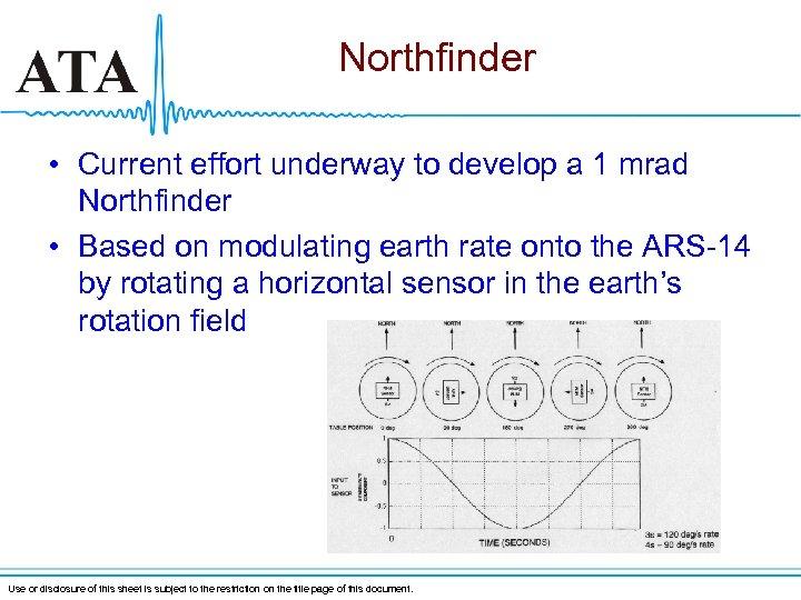 Northfinder • Current effort underway to develop a 1 mrad Northfinder • Based on