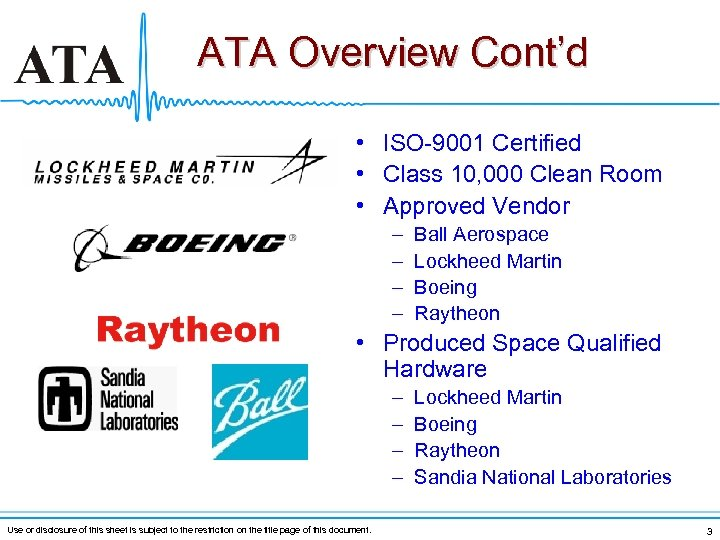 ATA Overview Cont'd • ISO-9001 Certified • Class 10, 000 Clean Room • Approved