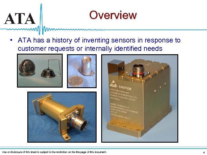 Overview • ATA has a history of inventing sensors in response to customer requests