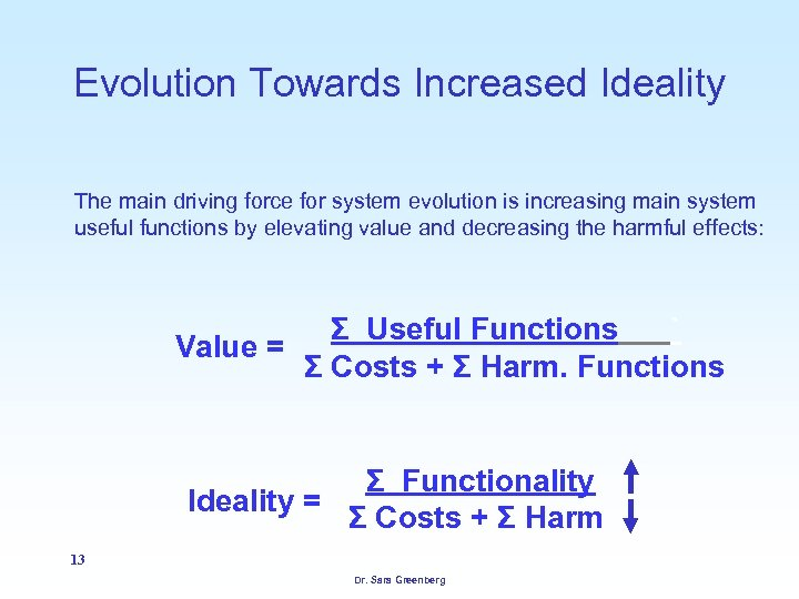 Evolution Towards Increased Ideality The main driving force for system evolution is increasing main