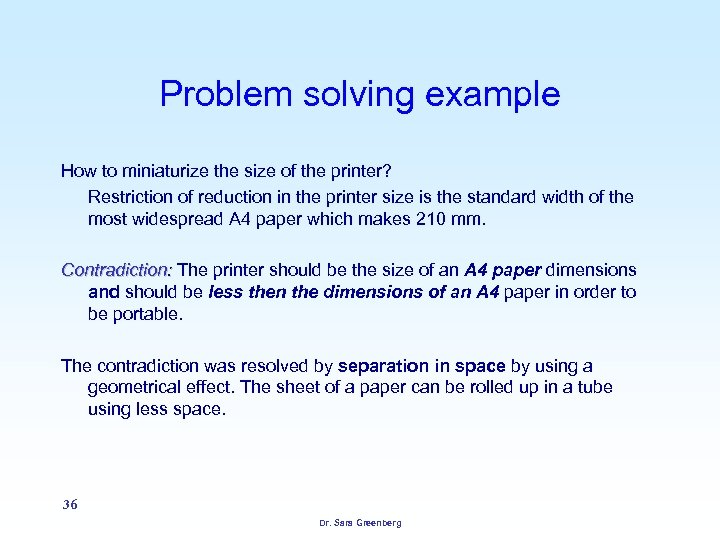 Problem solving example How to miniaturize the size of the printer? Restriction of reduction
