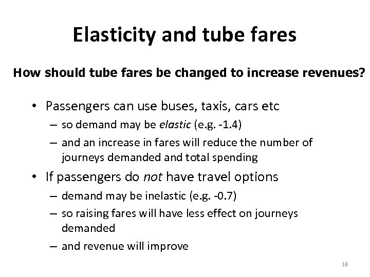 Elasticity and tube fares How should tube fares be changed to increase revenues? •