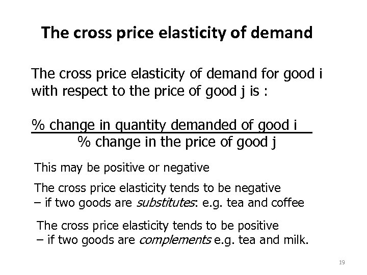 The cross price elasticity of demand for good i with respect to the price