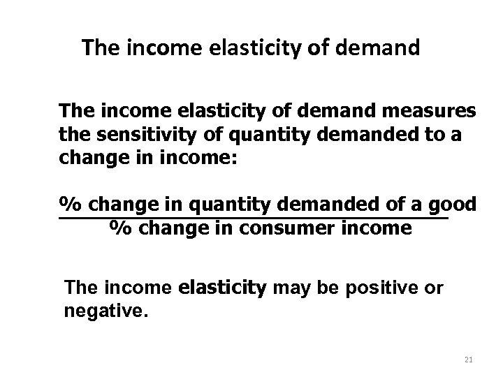 The income elasticity of demand measures the sensitivity of quantity demanded to a change