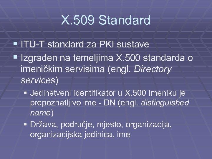 X. 509 Standard § ITU-T standard za PKI sustave § Izgrađen na temeljima X.