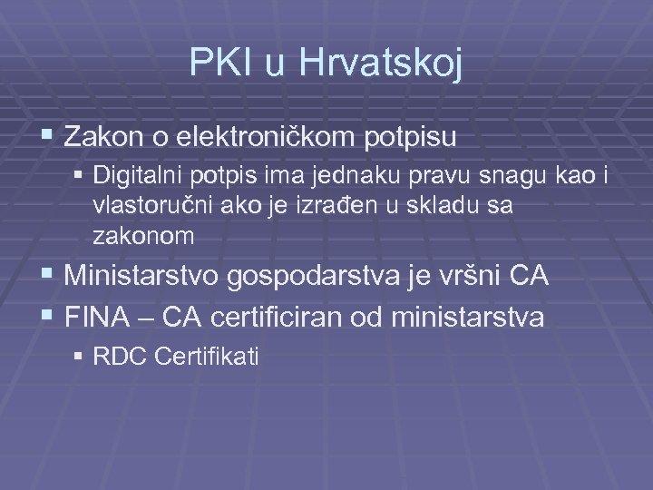 PKI u Hrvatskoj § Zakon o elektroničkom potpisu § Digitalni potpis ima jednaku pravu