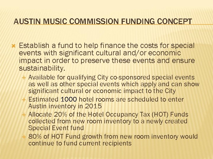 AUSTIN MUSIC COMMISSION FUNDING CONCEPT Establish a fund to help finance the costs for