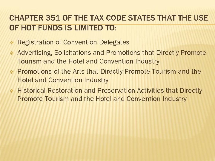 CHAPTER 351 OF THE TAX CODE STATES THAT THE USE OF HOT FUNDS IS