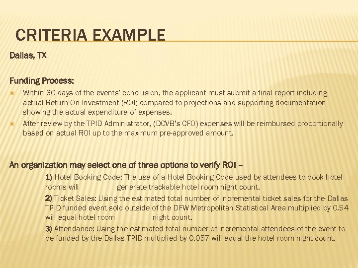 CRITERIA EXAMPLE Dallas, TX Funding Process: Within 30 days of the events' conclusion, the
