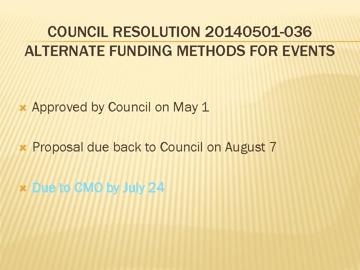 COUNCIL RESOLUTION 20140501 -036 ALTERNATE FUNDING METHODS FOR EVENTS Approved by Council on May