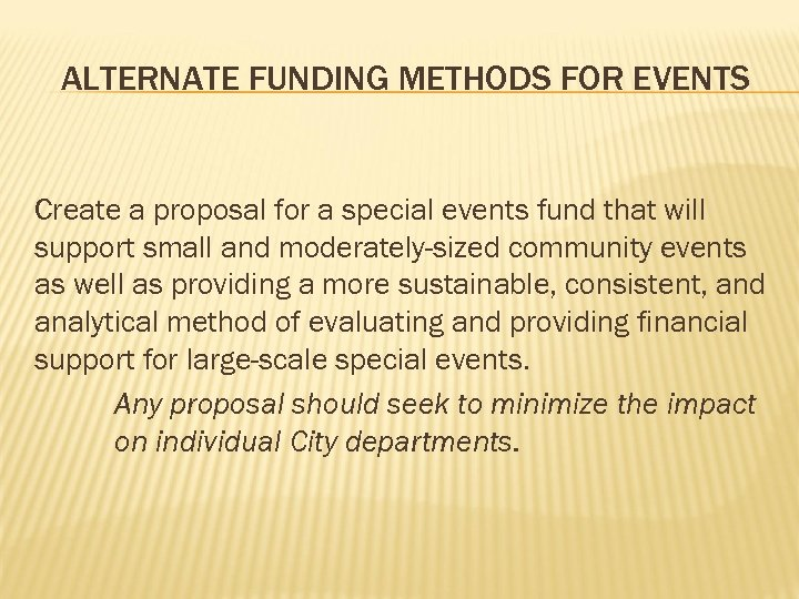 ALTERNATE FUNDING METHODS FOR EVENTS Create a proposal for a special events fund that