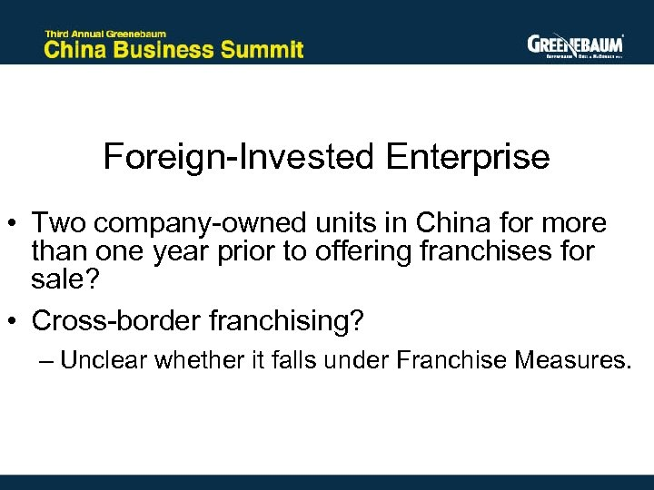 Foreign-Invested Enterprise • Two company-owned units in China for more than one year prior