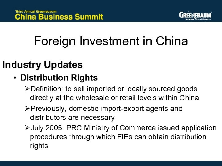 Foreign Investment in China Industry Updates • Distribution Rights ØDefinition: to sell imported or