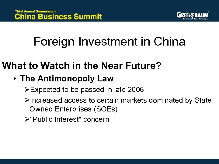 Foreign Investment in China What to Watch in the Near Future? • The Antimonopoly