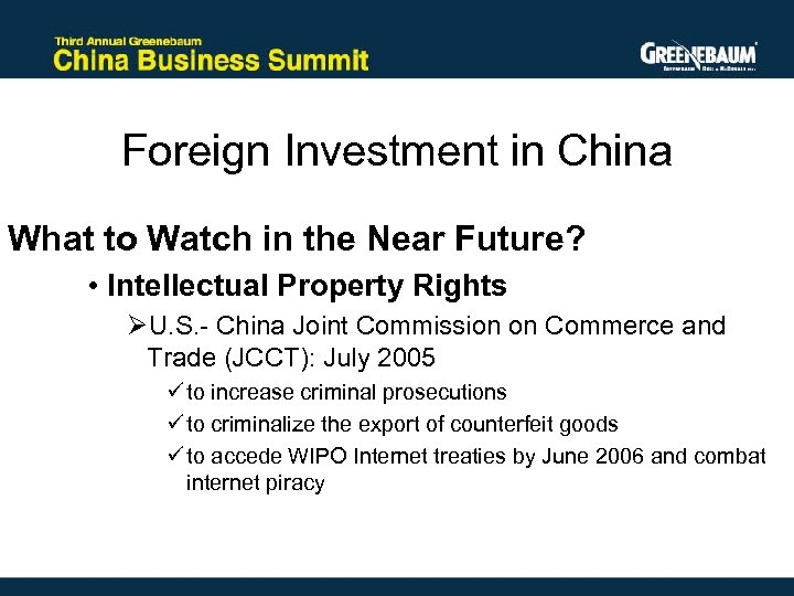 Foreign Investment in China What to Watch in the Near Future? • Intellectual Property
