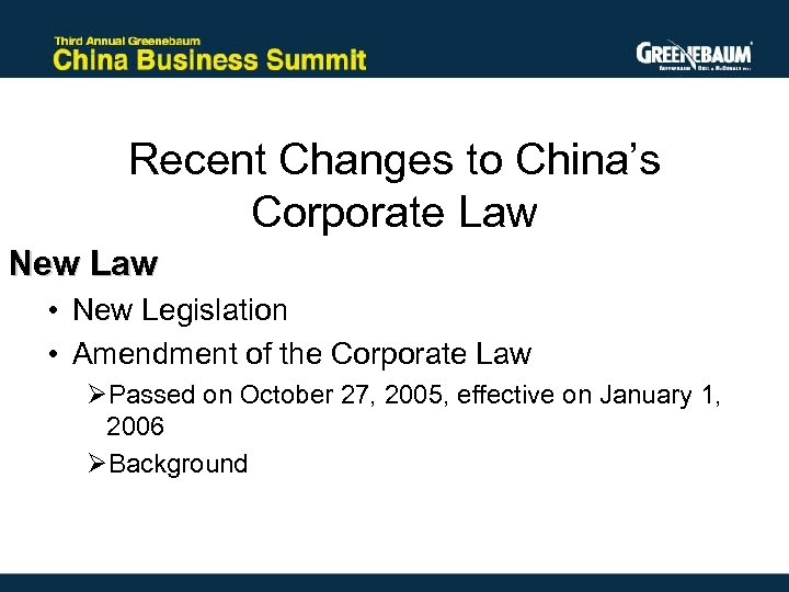 Recent Changes to China's Corporate Law New Law • New Legislation • Amendment of