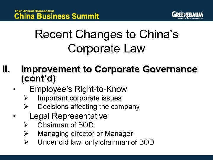 Recent Changes to China's Corporate Law II. Improvement to Corporate Governance (cont'd) • Employee's