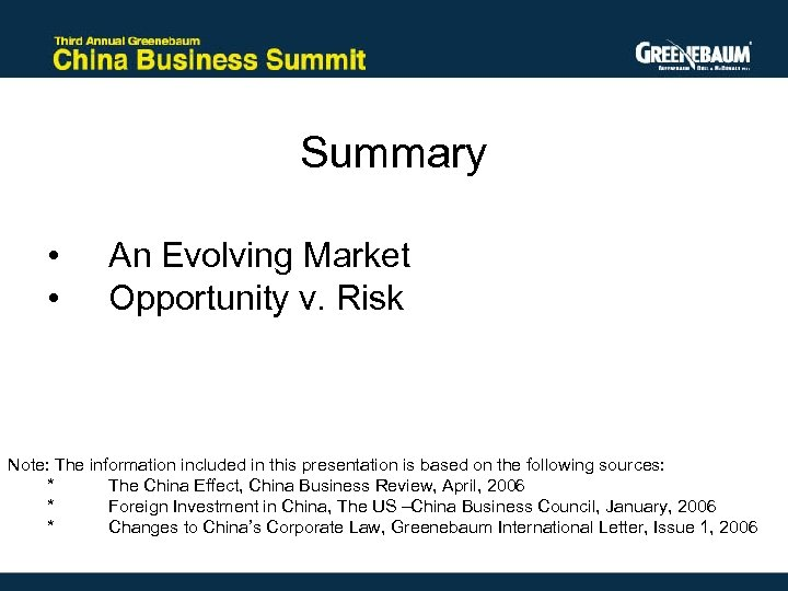 Summary • • An Evolving Market Opportunity v. Risk Note: The information included in