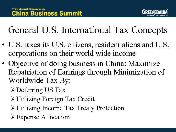 General U. S. International Tax Concepts • U. S. taxes its U. S. citizens,
