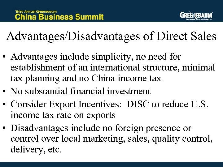 Advantages/Disadvantages of Direct Sales • Advantages include simplicity, no need for establishment of an