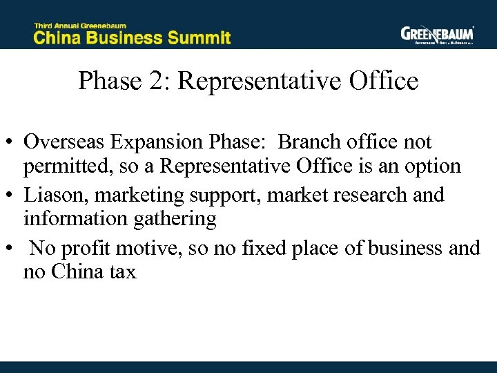 Phase 2: Representative Office • Overseas Expansion Phase: Branch office not permitted, so a