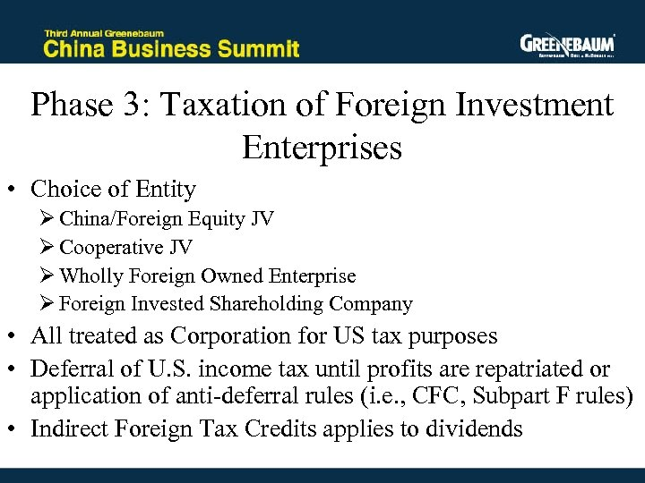 Phase 3: Taxation of Foreign Investment Enterprises • Choice of Entity Ø China/Foreign Equity