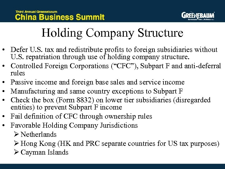 Holding Company Structure • Defer U. S. tax and redistribute profits to foreign subsidiaries
