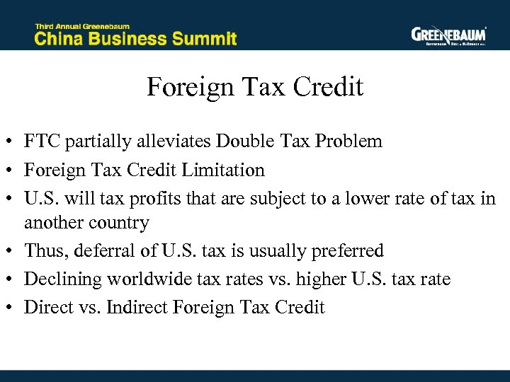 Foreign Tax Credit • FTC partially alleviates Double Tax Problem • Foreign Tax Credit