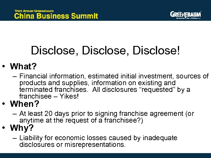 Disclose, Disclose! • What? – Financial information, estimated initial investment, sources of products and