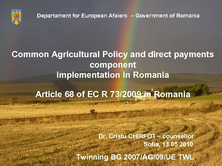 Departament for European Afaiers – Government of Romania Common Agricultural Policy and direct payments