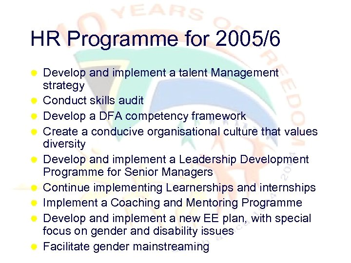 HR Programme for 2005/6 ® ® ® ® ® Develop and implement a talent