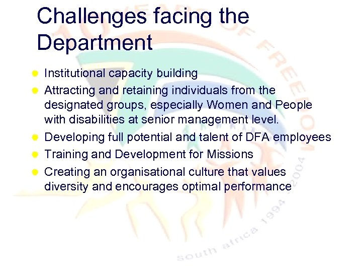 Challenges facing the Department ® ® ® Institutional capacity building Attracting and retaining individuals