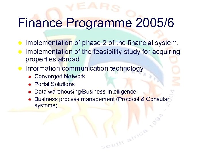 Finance Programme 2005/6 Implementation of phase 2 of the financial system. ® Implementation of