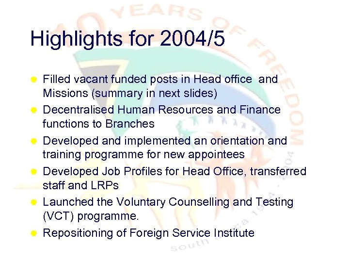 Highlights for 2004/5 ® ® ® Filled vacant funded posts in Head office and