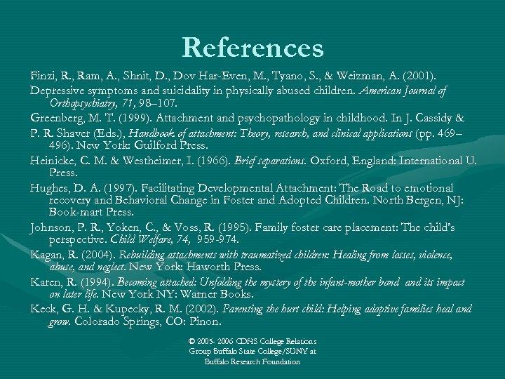 References Finzi, R. , Ram, A. , Shnit, D. , Dov Har-Even, M. ,