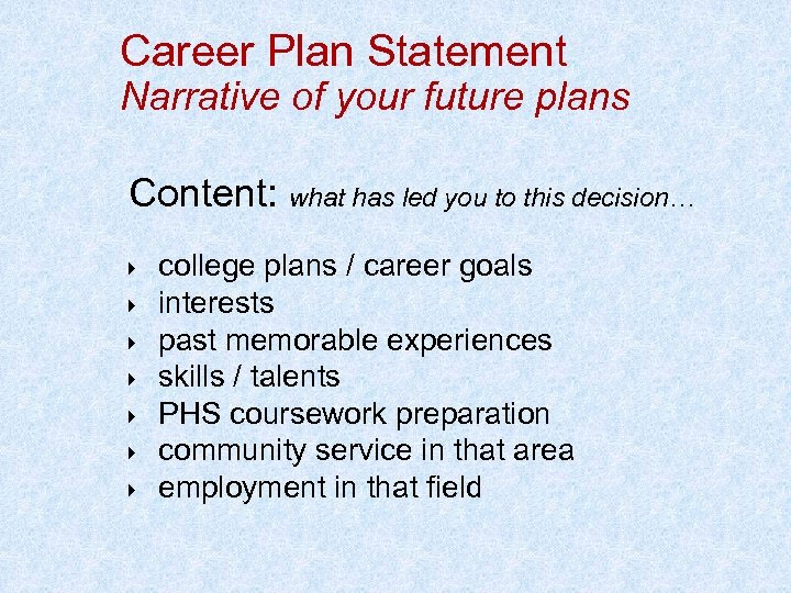 Career Plan Statement Narrative of your future plans Content: what has led you to
