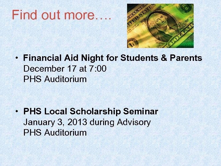Find out more…. • Financial Aid Night for Students & Parents December 17 at