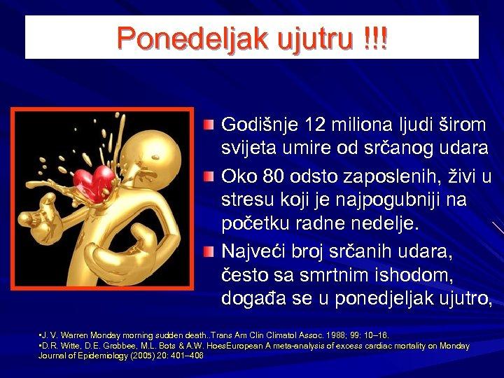 Ponedeljak ujutru !!! Godišnje 12 miliona ljudi širom svijeta umire od srčanog udara Oko