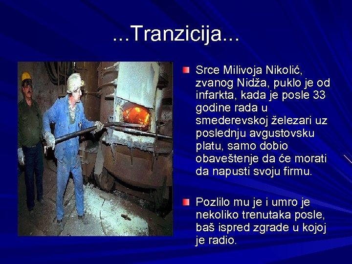 . . . Tranzicija. . . Srce Milivoja Nikolić, zvanog Nidža, puklo je od