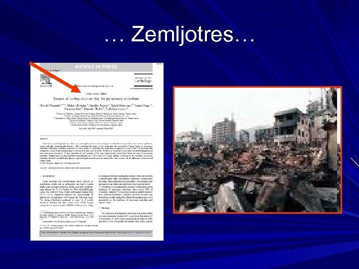 … Zemljotres…