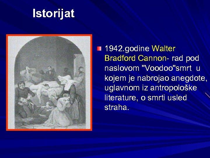Istorijat 1942. godine Walter Bradford Cannon- rad pod naslovom