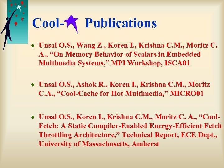 Cool- Publications ¨ Unsal O. S. , Wang Z. , Koren I. , Krishna