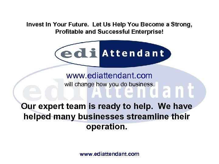 Invest In Your Future. Let Us Help You Become a Strong, Profitable and Successful