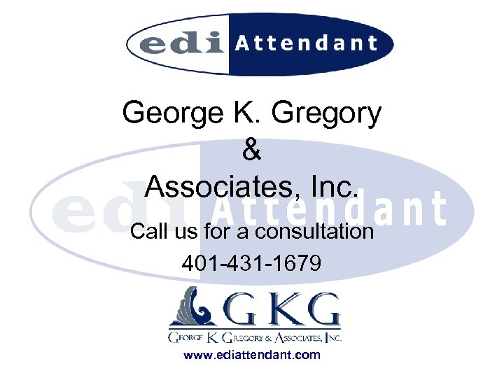 George K. Gregory & Associates, Inc. Call us for a consultation 401 -431 -1679