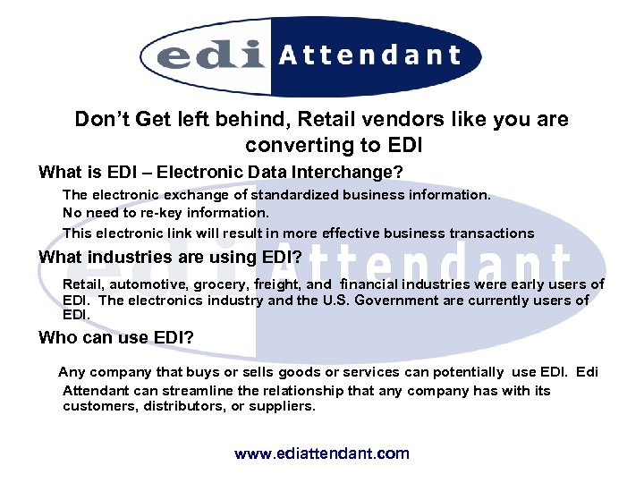Don't Get left behind, Retail vendors like you are converting to EDI What is